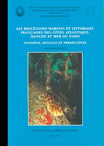 Les biocénoses marines et littorales françaises des côtes atlantiques, Manche et Mer du Nord. Synthèse, menaces et perspectives