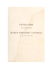 Centenaire de la fondation du Muséum d'Histoire Naturelle 10 juin 1793-10 juin 1893