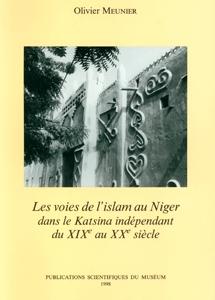Les voies de l'islam au Niger dans le Katsina indépendant du XIXe  au XXe siècle