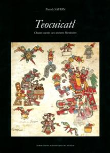 Teocuicatl : Chants sacrés des anciens Mexicains