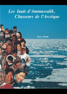 Les Inuit d'Ammassalik, Chasseurs de l'Arctique