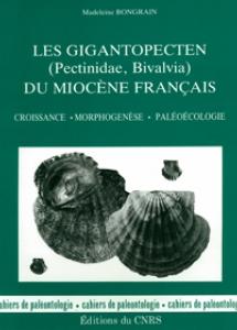 Les Gigantopecten (Pectinidae, Bavalvia) du Miocène français (Croissance – Morphogenèse – Paléoécologie)