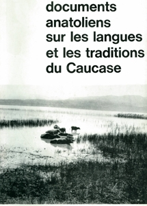 Documents anatoliens sur les langues et les traditions du Caucase