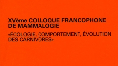 """XVe colloque francophone de mammalogie : """"Écologie, comportement, évolution des carnivores"""""""